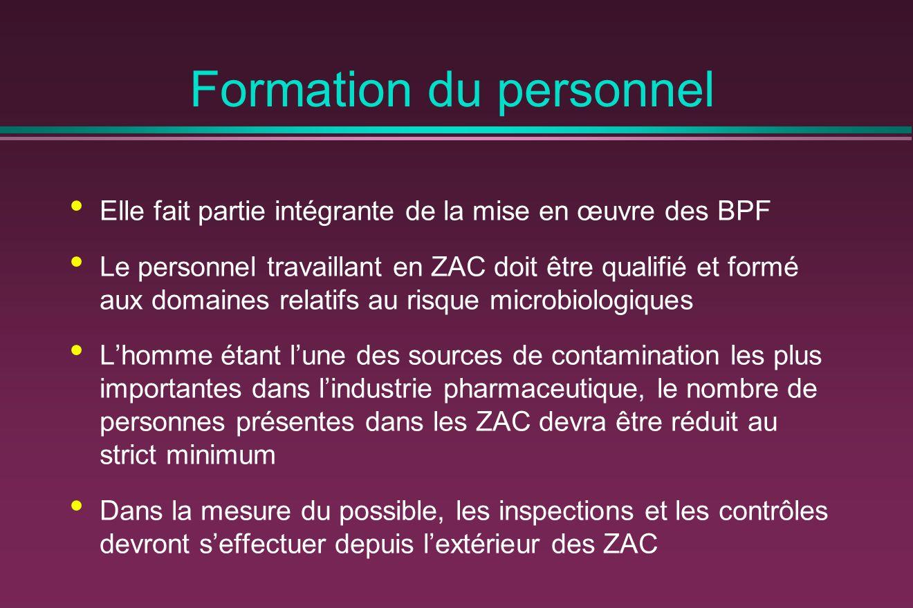 Formation du personnel Elle fait partie intégrante de la mise en œuvre des BPF Le personnel travaillant en ZAC doit être qualifié et formé aux domaine