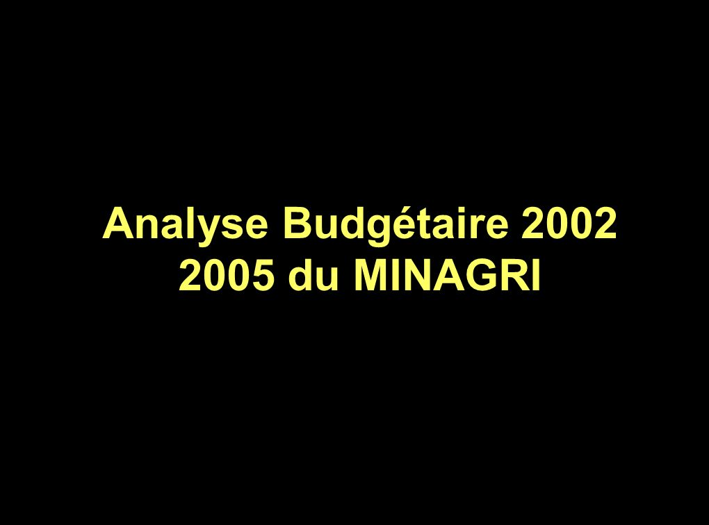 Analyse Budgétaire 2002 2005 du MINAGRI