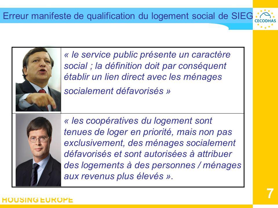 HOUSING EUROPE 7 Erreur manifeste de qualification du logement social de SIEG « le service public présente un caractère social ; la définition doit pa