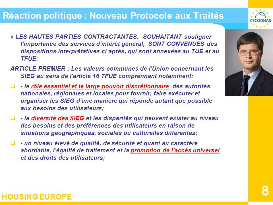 HOUSING EUROPE 8 Réaction politique : Nouveau Protocole aux Traités « LES HAUTES PARTIES CONTRACTANTES, SOUHAITANT souligner l'importance des services