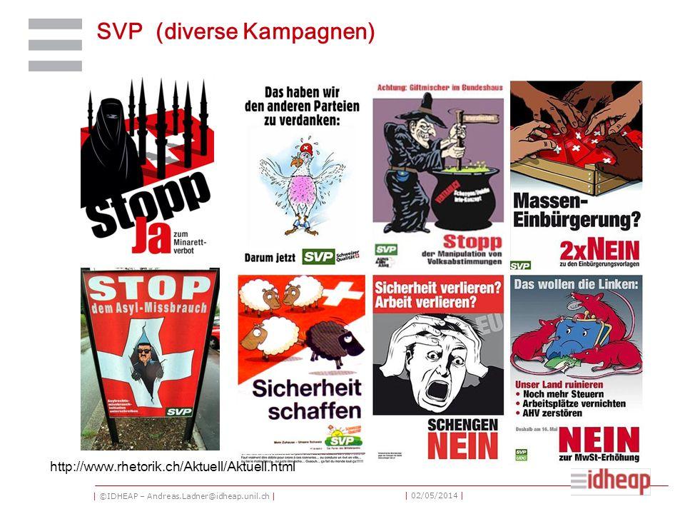 | ©IDHEAP – Andreas.Ladner@idheap.unil.ch | | 02/05/2014 | SVP (diverse Kampagnen) http://www.rhetorik.ch/Aktuell/Aktuell.html