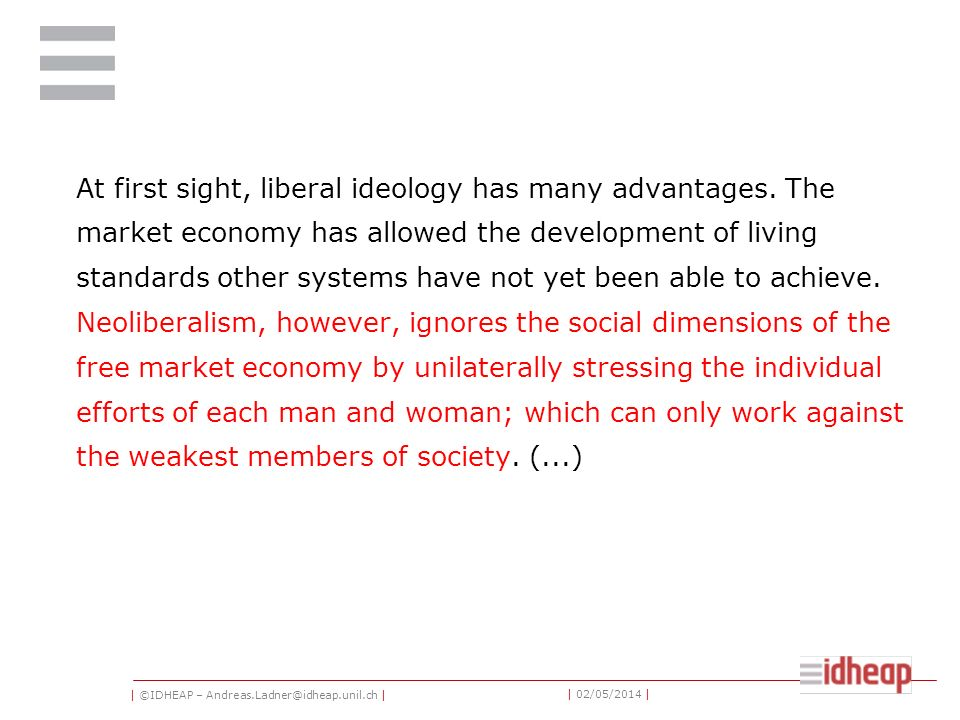 | ©IDHEAP – Andreas.Ladner@idheap.unil.ch | | 02/05/2014 | At first sight, liberal ideology has many advantages.