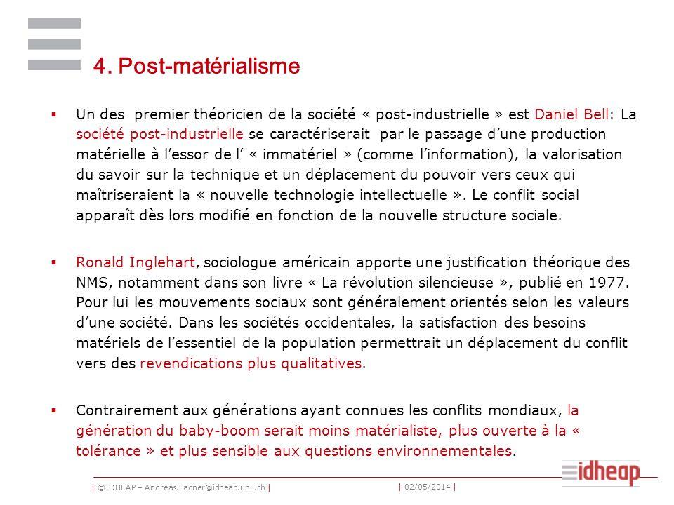 | ©IDHEAP – Andreas.Ladner@idheap.unil.ch | | 02/05/2014 | 4. Post-matérialisme Un des premier théoricien de la société « post-industrielle » est Dani