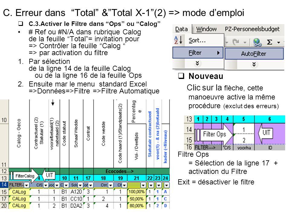 C. Erreur dans Total &Total X-1(2) => mode demploi C.3.Activer le Filtre dans Ops ou Calog # Ref ou #N/A dans rubrique Calog de la feuille Total= invi