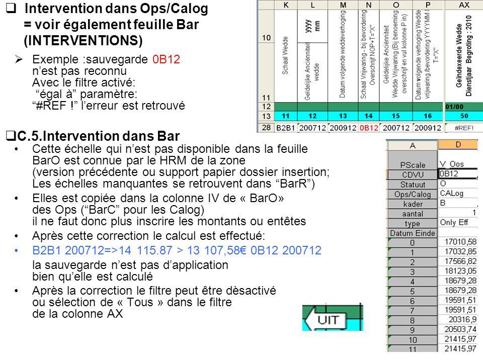 Intervention dans Ops/Calog = voir également feuille Bar (INTERVENTIONS) Exemple :sauvegarde 0B12 nest pas reconnu Avec le filtre activé: égal à param