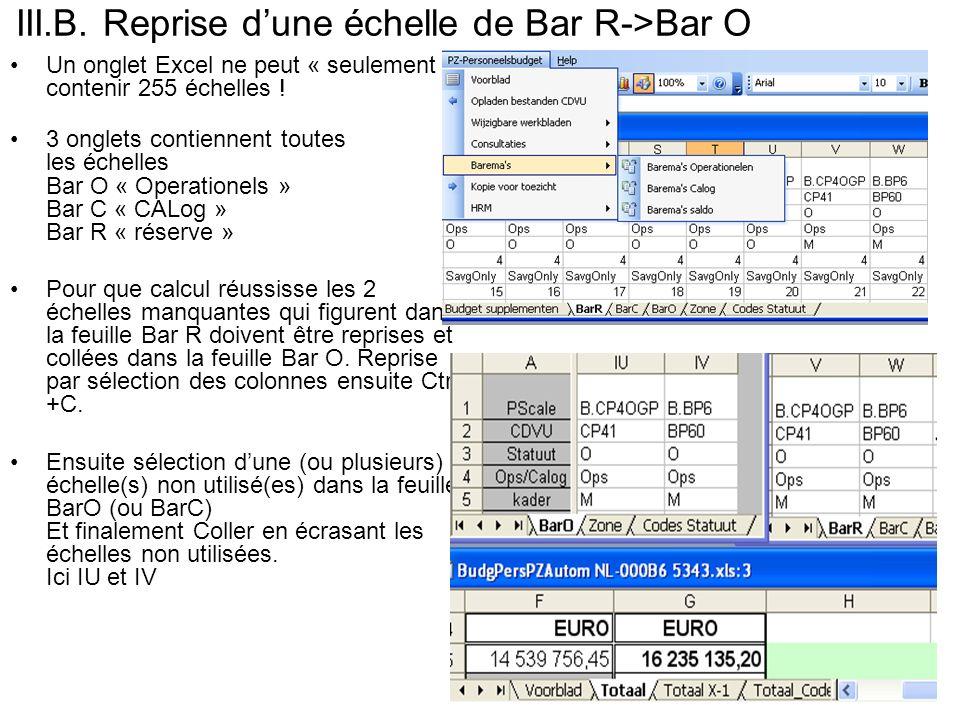 III.B. Reprise dune échelle de Bar R->Bar O Un onglet Excel ne peut « seulement » contenir 255 échelles ! 3 onglets contiennent toutes les échelles Ba
