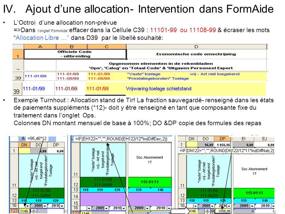 IV. Ajout dune allocation- Intervention dans FormAide LOctroi dune allocation non-prévue =>Dans longlet FormAide effacer dans la Cellule C39 : 11101-9