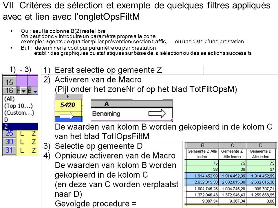VII Critères de sélection et exemple de quelques filtres appliqués avec et lien avec longletOpsFiltM Ou : seul la colonne B(2) reste libre On peut don