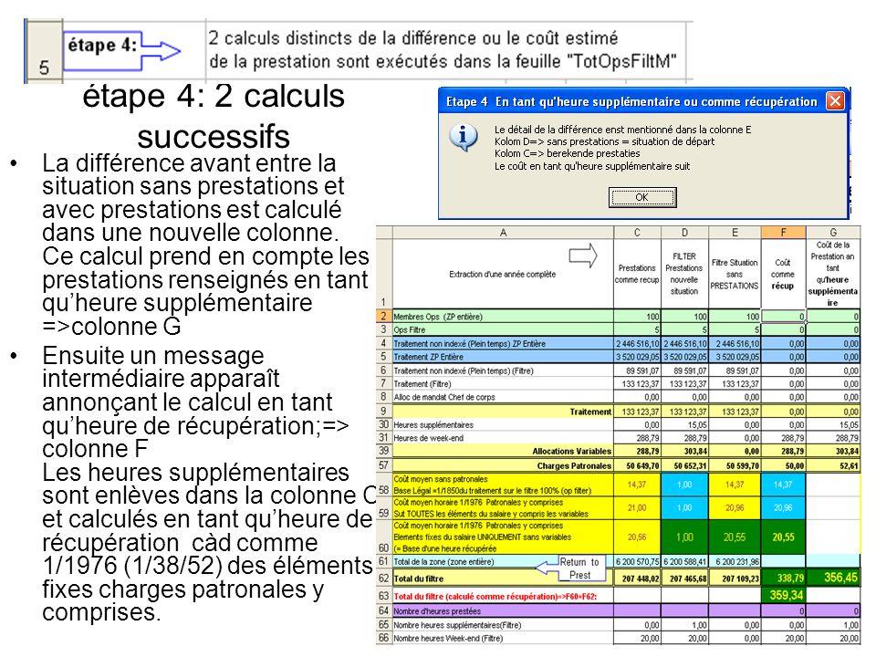 étape 4: 2 calculs successifs La différence avant entre la situation sans prestations et avec prestations est calculé dans une nouvelle colonne. Ce ca