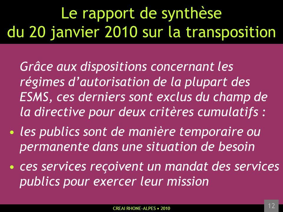 CREAI RHONE-ALPES 2010 12 Le rapport de synthèse du 20 janvier 2010 sur la transposition Grâce aux dispositions concernant les régimes dautorisation d
