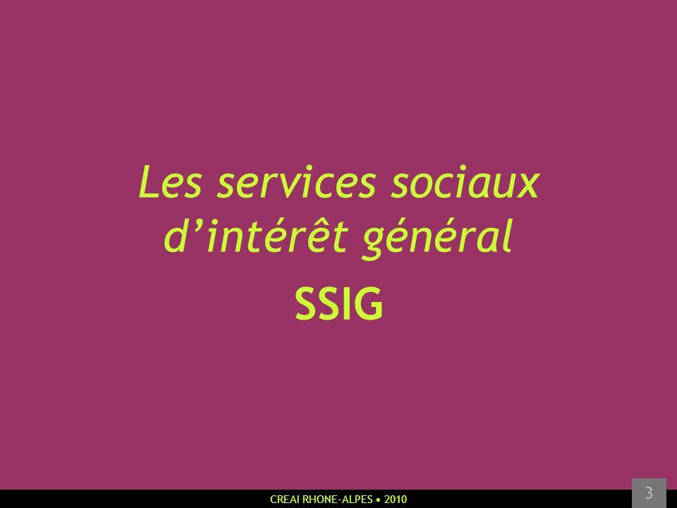 CREAI RHONE-ALPES 2010 3 Les services sociaux dintérêt général SSIG