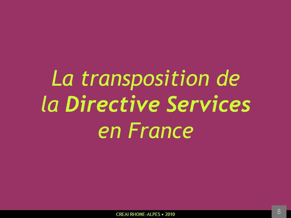 CREAI RHONE-ALPES 2010 8 La transposition de la Directive Services en France