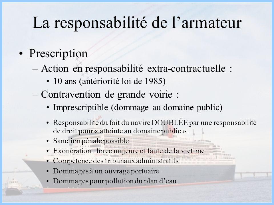 La responsabilité de larmateur Prescription –Action en responsabilité extra-contractuelle : 10 ans (antériorité loi de 1985) –Contravention de grande