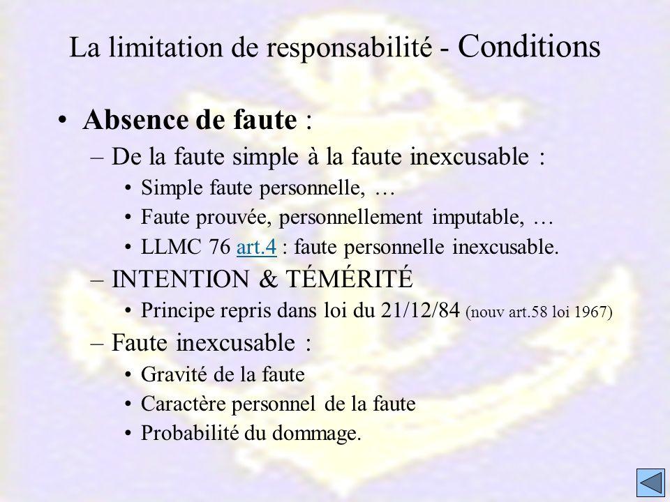 La limitation de responsabilité - Conditions Absence de faute : –De la faute simple à la faute inexcusable : Simple faute personnelle, … Faute prouvée