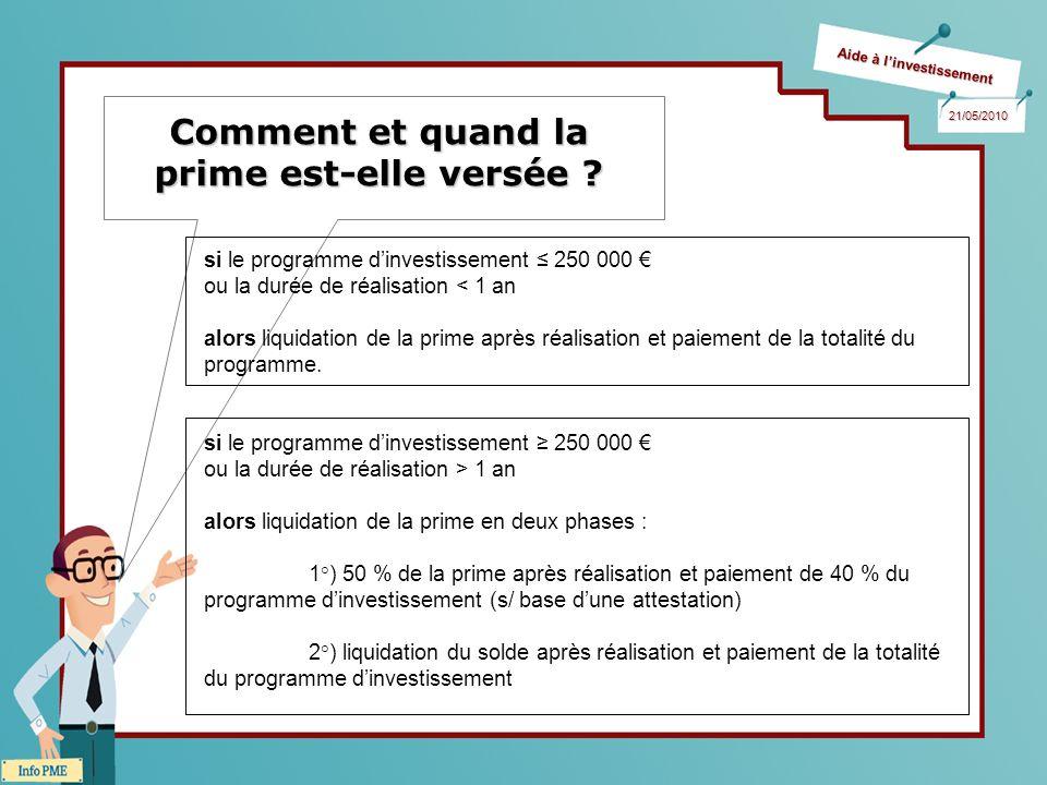 Aide à linvestissement 21/05/2010 Comment et quand la prime est-elle versée .