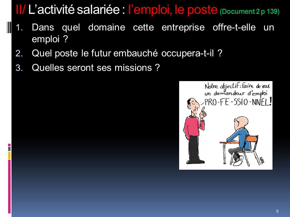 II/ Lactivité salariée : lemploi, le poste (Document 2 p 139) 1.