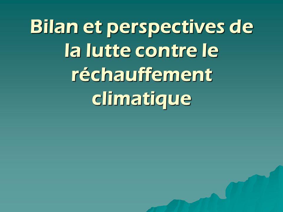 Bilan et perspectives de la lutte contre le réchauffement climatique