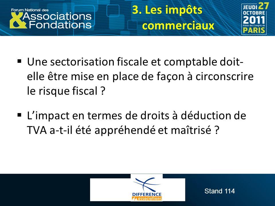 Stand 114 Une sectorisation fiscale et comptable doit- elle être mise en place de façon à circonscrire le risque fiscal ? Limpact en termes de droits