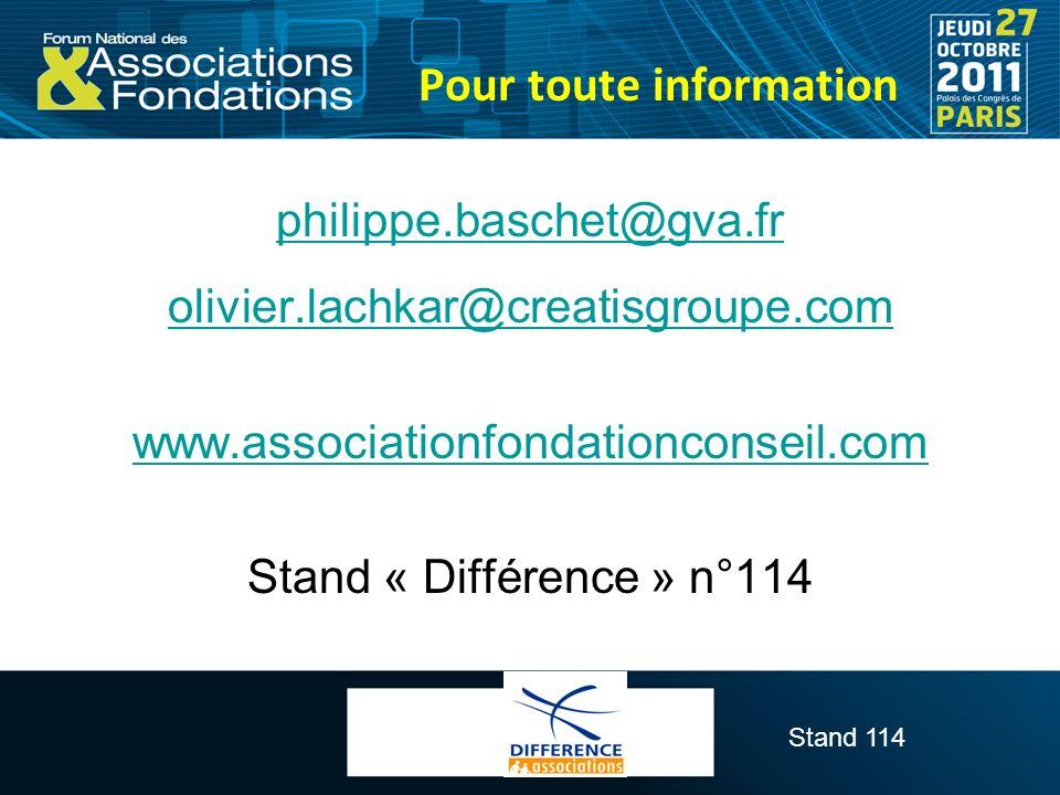 Stand 114 Pour toute information philippe.baschet@gva.fr olivier.lachkar@creatisgroupe.com www.associationfondationconseil.com Stand « Différence » n°