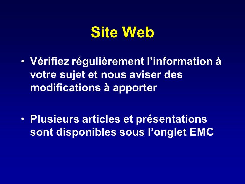 Site Web Vérifiez régulièrement linformation à votre sujet et nous aviser des modifications à apporter Plusieurs articles et présentations sont dispon