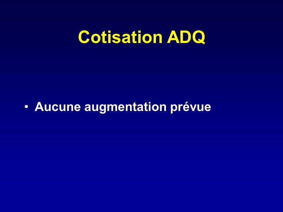 Cotisation ADQ Aucune augmentation prévue