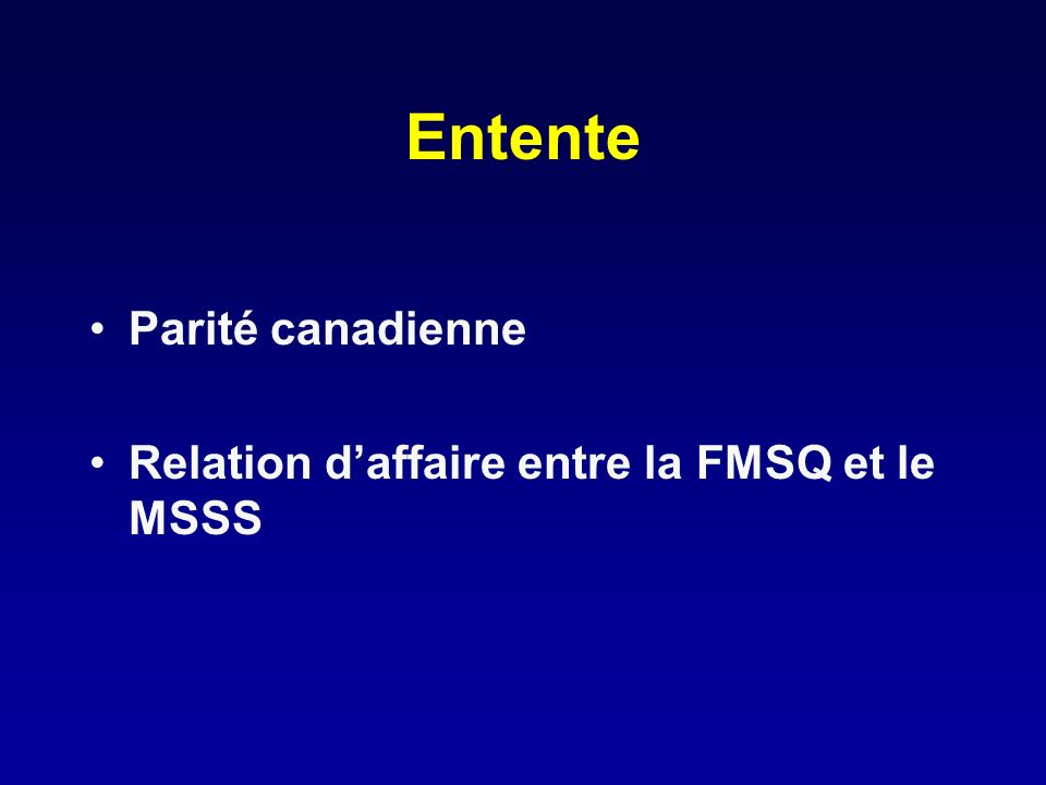 Entente Parité canadienne Relation daffaire entre la FMSQ et le MSSS