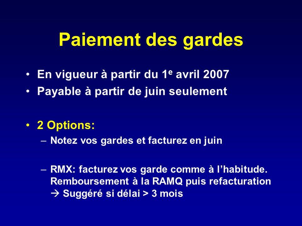 Paiement des gardes En vigueur à partir du 1 e avril 2007 Payable à partir de juin seulement 2 Options: –Notez vos gardes et facturez en juin –RMX: fa