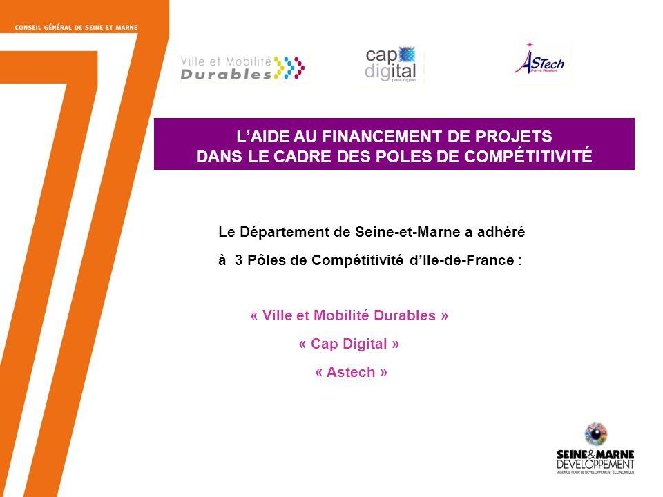 13 LAIDE AU FINANCEMENT DE PROJETS DANS LE CADRE DES POLES DE COMPÉTITIVITÉ Le Département de Seine-et-Marne a adhéré à 3 Pôles de Compétitivité dIle-