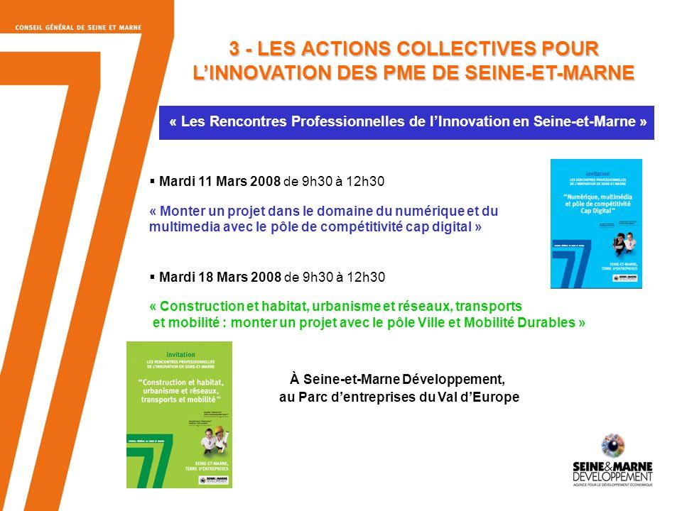 8 « Les Rencontres Professionnelles de lInnovation en Seine-et-Marne » Mardi 11 Mars 2008 de 9h30 à 12h30 « Monter un projet dans le domaine du numéri