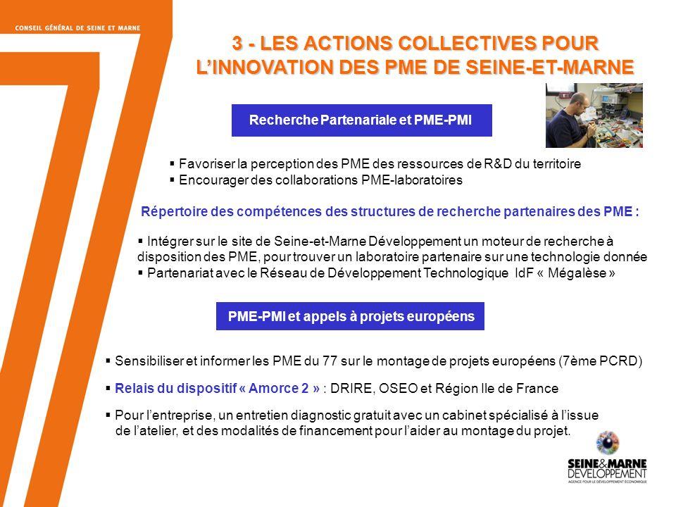 9 Recherche Partenariale et PME-PMI Favoriser la perception des PME des ressources de R&D du territoire Encourager des collaborations PME-laboratoires PME-PMI et appels à projets européens Sensibiliser et informer les PME du 77 sur le montage de projets européens (7ème PCRD) Relais du dispositif « Amorce 2 » : DRIRE, OSEO et Région Ile de France Pour lentreprise, un entretien diagnostic gratuit avec un cabinet spécialisé à lissue de latelier, et des modalités de financement pour laider au montage du projet.