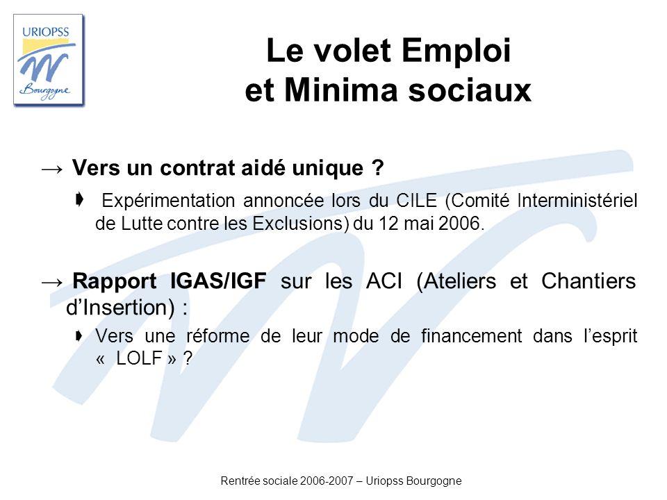 Rentrée sociale 2006-2007 – Uriopss Bourgogne Vers un contrat aidé unique ? Expérimentation annoncée lors du CILE (Comité Interministériel de Lutte co