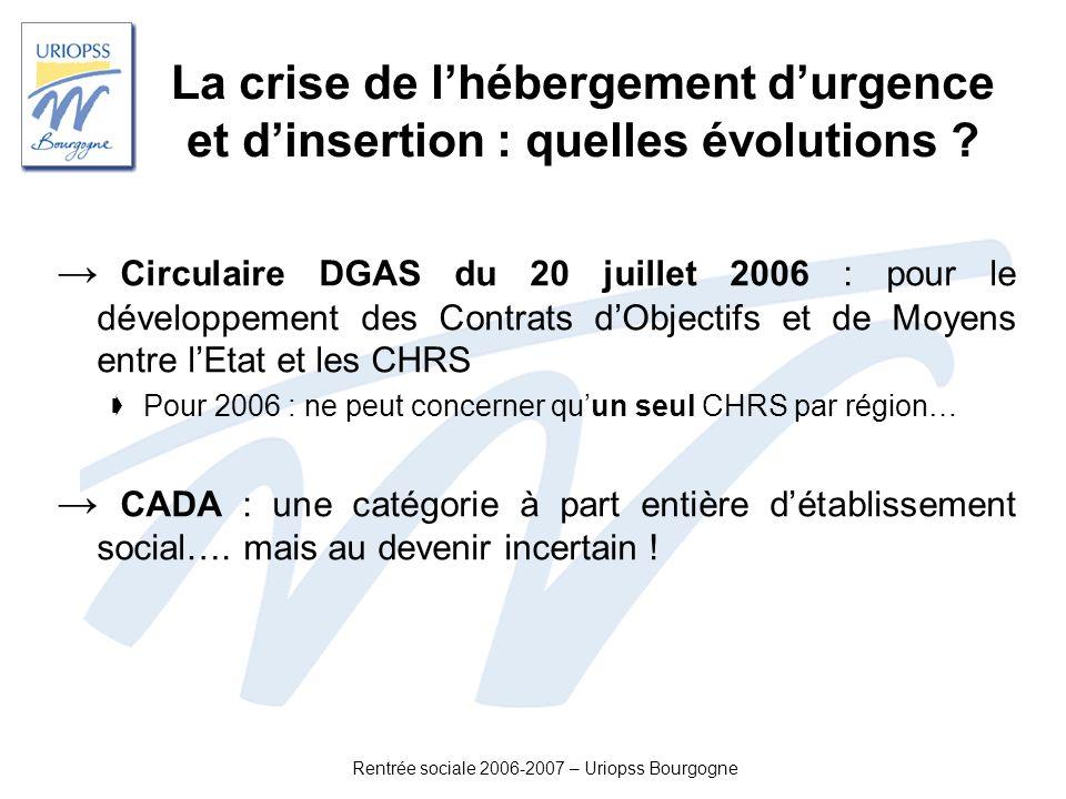 Rentrée sociale 2006-2007 – Uriopss Bourgogne Circulaire DGAS du 20 juillet 2006 : pour le développement des Contrats dObjectifs et de Moyens entre lE
