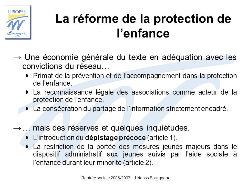 Rentrée sociale 2006-2007 – Uriopss Bourgogne La réforme de la protection de lenfance Une économie générale du texte en adéquation avec les conviction