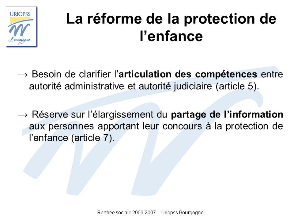 Rentrée sociale 2006-2007 – Uriopss Bourgogne Besoin de clarifier larticulation des compétences entre autorité administrative et autorité judiciaire (