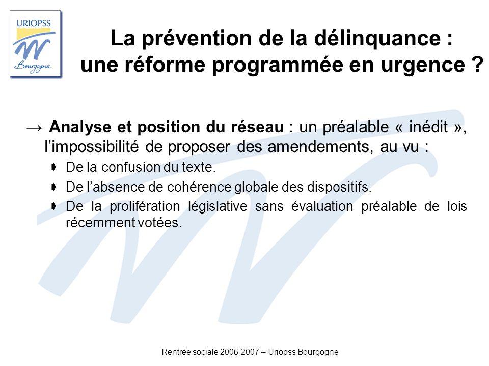 Rentrée sociale 2006-2007 – Uriopss Bourgogne La prévention de la délinquance : une réforme programmée en urgence ? Analyse et position du réseau : un