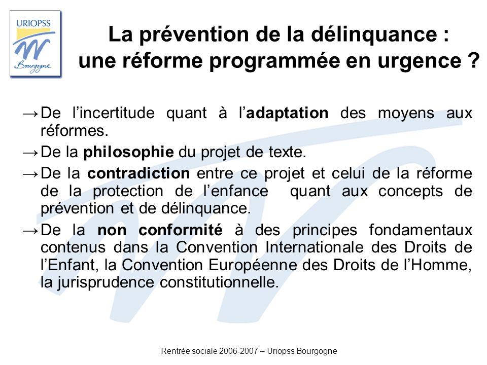 Rentrée sociale 2006-2007 – Uriopss Bourgogne La prévention de la délinquance : une réforme programmée en urgence ? De lincertitude quant à ladaptatio