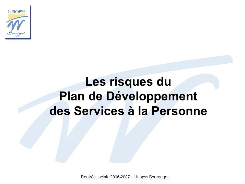 Rentrée sociale 2006-2007 – Uriopss Bourgogne Les risques du Plan de Développement des Services à la Personne