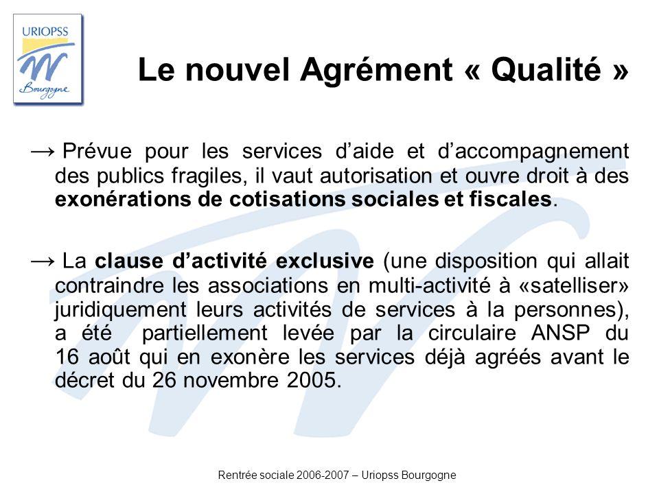 Rentrée sociale 2006-2007 – Uriopss Bourgogne Le nouvel Agrément « Qualité » Prévue pour les services daide et daccompagnement des publics fragiles, i