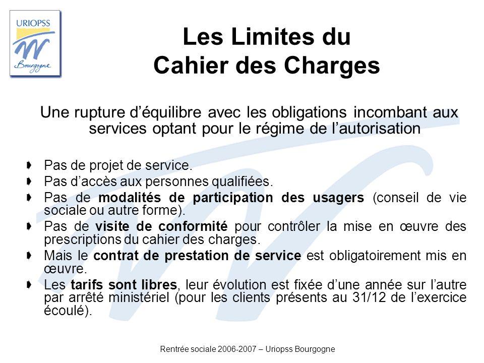 Rentrée sociale 2006-2007 – Uriopss Bourgogne Les Limites du Cahier des Charges Une rupture déquilibre avec les obligations incombant aux services opt
