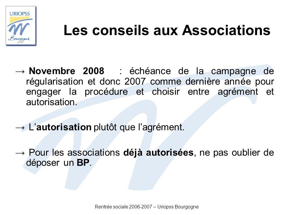 Rentrée sociale 2006-2007 – Uriopss Bourgogne Les conseils aux Associations Novembre 2008 : échéance de la campagne de régularisation et donc 2007 com