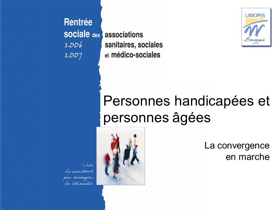 Rentrée sociale 2006-2007 – Uriopss Bourgogne Personnes handicapées et personnes âgées La convergence en marche