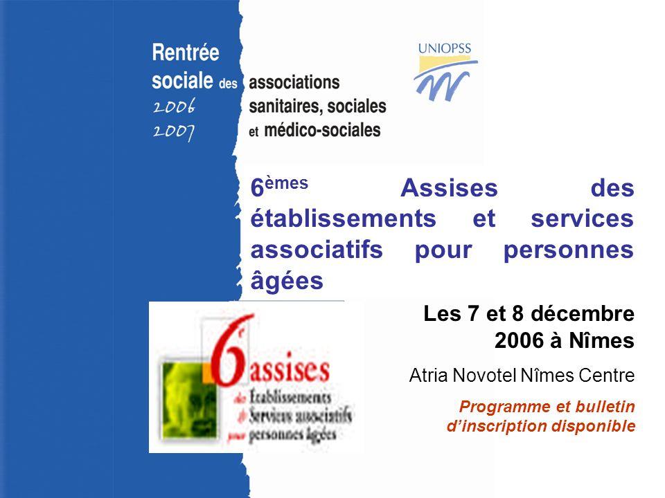 Rentrée sociale 2006-2007 – Uriopss Bourgogne 6 èmes Assises des établissements et services associatifs pour personnes âgées Les 7 et 8 décembre 2006