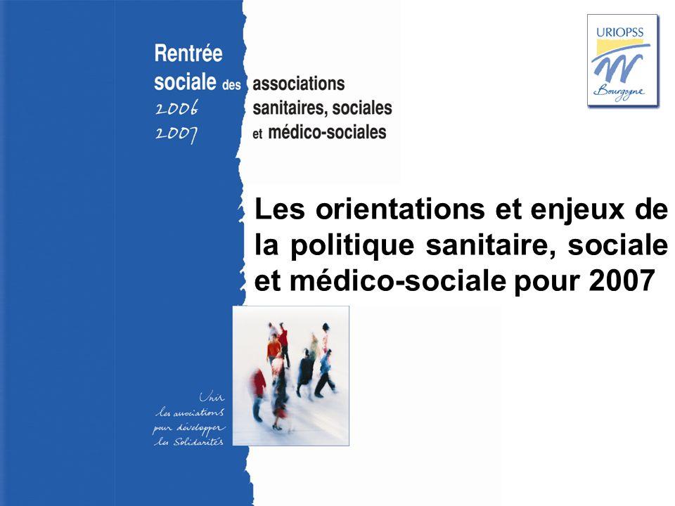 Rentrée sociale 2006-2007 – Uriopss Bourgogne Des défis Vers une gouvernance qui sache allier projet politique et projets techniques : Une remobilisation du politique.