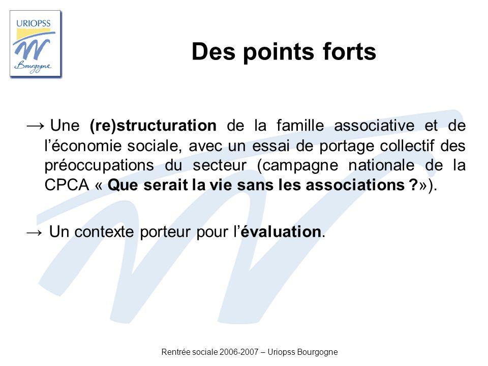 Rentrée sociale 2006-2007 – Uriopss Bourgogne Des points forts Une (re)structuration de la famille associative et de léconomie sociale, avec un essai