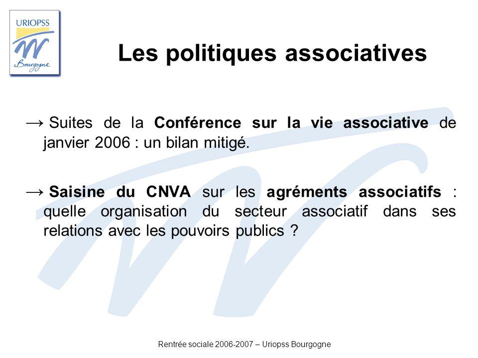Rentrée sociale 2006-2007 – Uriopss Bourgogne Suites de la Conférence sur la vie associative de janvier 2006 : un bilan mitigé. Saisine du CNVA sur le