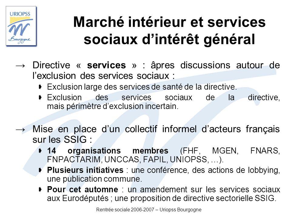 Rentrée sociale 2006-2007 – Uriopss Bourgogne Marché intérieur et services sociaux dintérêt général Directive « services » : âpres discussions autour