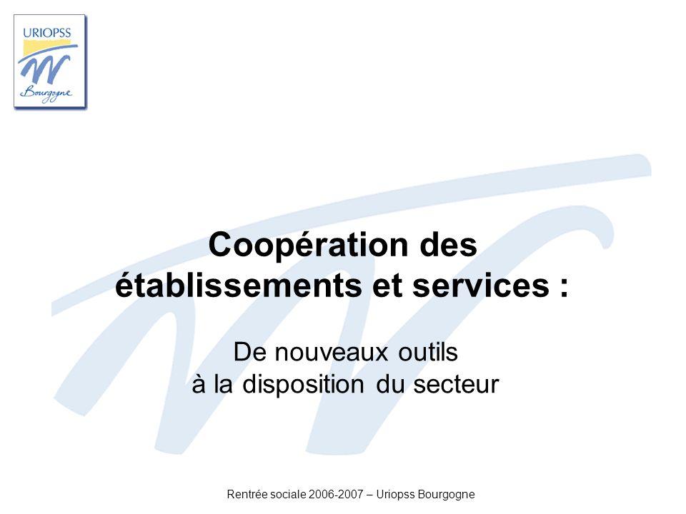 Rentrée sociale 2006-2007 – Uriopss Bourgogne Coopération des établissements et services : De nouveaux outils à la disposition du secteur
