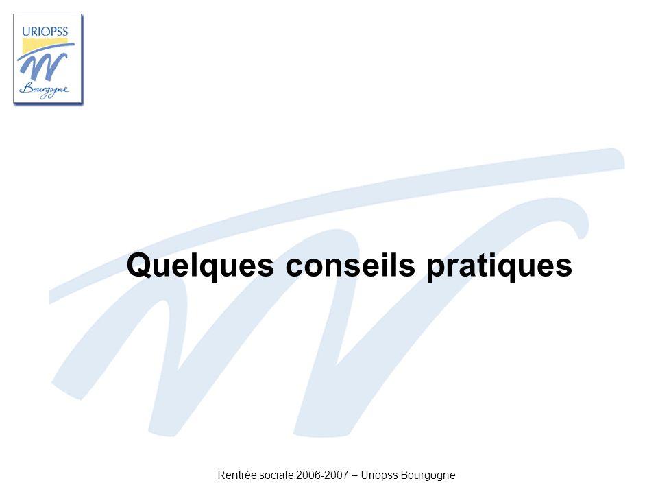 Rentrée sociale 2006-2007 – Uriopss Bourgogne Quelques conseils pratiques