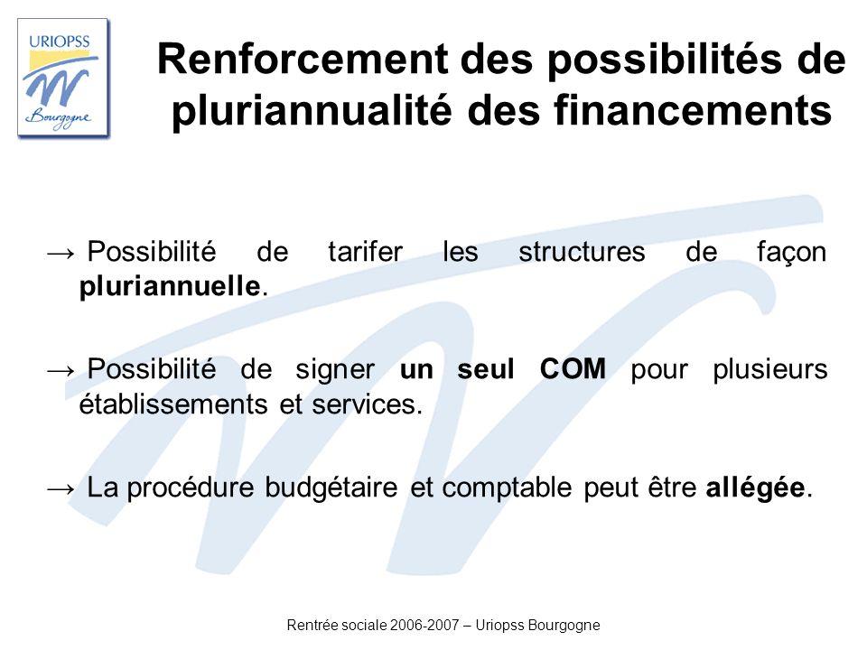 Rentrée sociale 2006-2007 – Uriopss Bourgogne Renforcement des possibilités de pluriannualité des financements Possibilité de tarifer les structures d