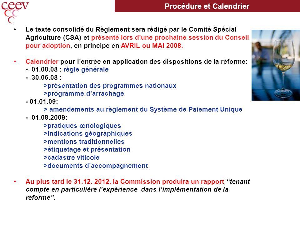 Le texte consolidé du Règlement sera rédigé par le Comité Spécial Agriculture (CSA) et présenté lors dune prochaine session du Conseil pour adoption, en principe en AVRIL ou MAI 2008.